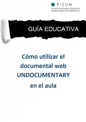 Guía Educativa: Cómo utilizar el documental web 'Undocumentary' en el aula (Agosto 2014) – ES