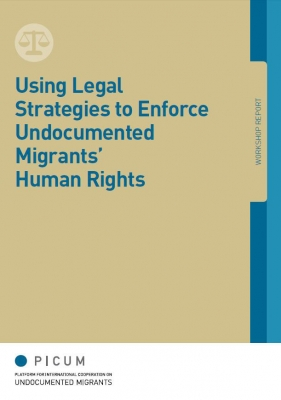 Using Legal Strategies to Enforce Undocumented Migrants' Human Rights  (March 2013) – EN