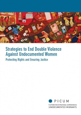 Strategies to End Double Violence Against Undocumented Women – Protecting Rights and Ensuring Justice (March 2012) – EN