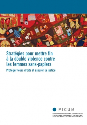 Stratégies pour mettre fin à la double violence contre les femmes sans-papiers – Protéger leurs droits et assurer la justice (Mars 2012) – FR