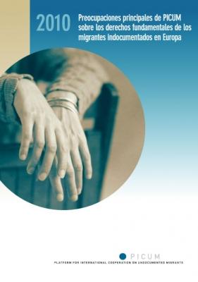 Preocupaciones principales de PICUM sobre los derechos fundamentales de los migrantes indocumentados en Europa (Octubre 2010) – ES