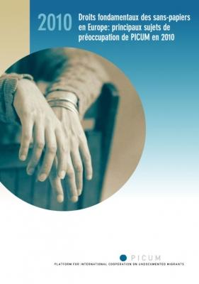 Droits fondamentaux des sans-papiers en Europe: principaux sujets de préoccupation de PICUM en 2010 (Octobre 2010) – FR