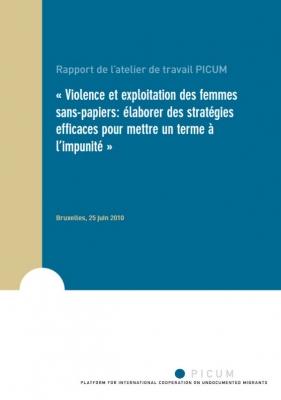 Violence et exploitation des femmes sans-papiers: élaborer des stratégies efficaces pour mettre un terme à l'impunité (Juin 2010) – FR