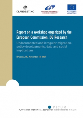 Report on a Workshop organized by the European Commission, DG Research on Undocumented and irregular migration: policy developments, data and social implications (November 2009)