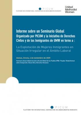 Informe sobre un Seminario Global Organizado por PICUM y la Iniciativa de Derechos Civiles y de los Inmigrantes de UMW en torno a : La Explotación de Mujeres Inmigrantes en Situación Irregular en el Ámbito Laboral (Noviembre 2009) – ES