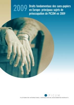 Droits fondamentaux des sans-papiers en Europe: principaux sujets de préoccupation de PICUM en 2009 (October 2009)