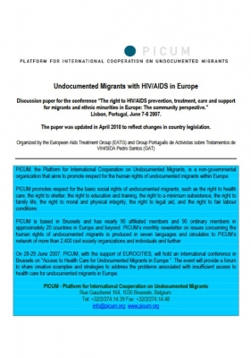 "Discussion paper on Undocumented Migrant's with HIV/AIDS in Europe – for the conference ""The right to HIV/AIDS prevention, treatment, care and support for migrants and ethnic minorities in Europe: The community perspective"" (June, 2007)"