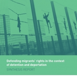 Synthesis Report – Defending Migrants' Rights in the Context of Detention and Deportation – EN
