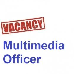 Vacancy: Multimedia Officer
