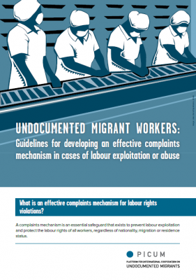 Undocumented Migrant Workers: Guidelines for Developing an Effective Complaints Mechanism in Cases of Labour Exploitation or Abuse – EN