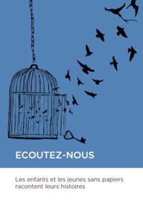 ECOUTEZ-NOUS: Les enfants et les jeunes sans papiers racontent leurs histoires – FR