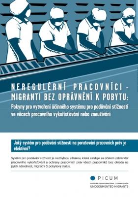 Neregulérní pracovníci – Migranti bez oprávnení k pobytu: Pokyny pro vytvorení úcinného systému pro podávání stížností ve vecech pracovního vykorist'ování nebo zneužívání – CZ