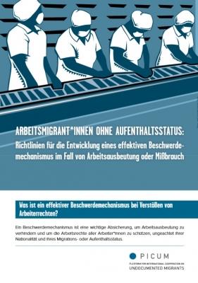 Arbeitsmigrant*innen ohne Aufenthaltsstatus: Richtlinien für die Entwicklung eines Effektiven Beschwerde-mechanismus im Fall von Arbeitsausbeutung oder Mißbrauch – DE