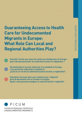 Guaranteeing Access to Health Care for Undocumented Migrants in Europe: What Role Can Local and Regional Authorities Play? (August 2013) – EN/FR/IT/ES