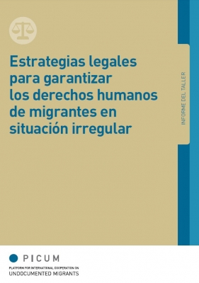 Estrategias legales para garantizar los derechos humanos de migrantes en situación irregular (Marzo 2013) – ES