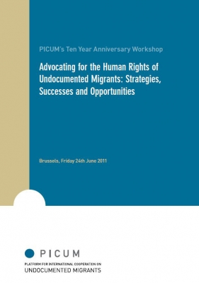 Advocating for the Human Rights of Undocumented Migrants: Strategies, Successes and Opportunities  (June 2011)