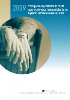 Preocupaciones principales de PICUM sobre los derechos fundamentales de los migrantes indocumentados en Europa (Octubre 2009) – ES