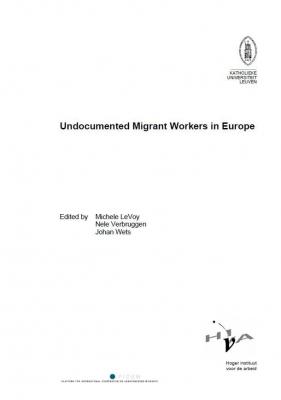 Undocumented Migrant Workers in Europe (PICUM and HIVA, Hoger Instituut voor de Arbeid, KU Leuven, January 2004)