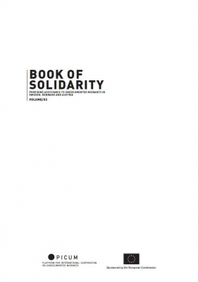 Book of Solidarity: Providing Assistance to Undocumented Migrants Volumes III: Sweden, Denmark, and Austria – EN