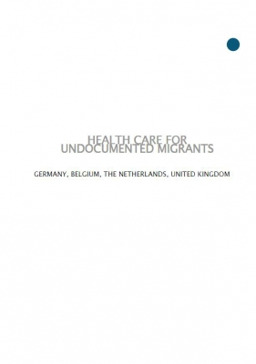 Health Care for Undocumented Migrants: Germany, Belgium, The Netherlands, United Kingdom (May 2001)