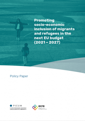 Policy Paper: Promoting socio-economic inclusion of migrants and refugees in the next EU budget (2021-2027) – PICUM/ECRE