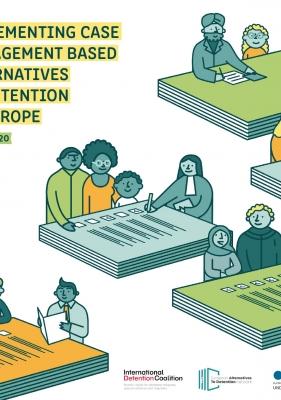 Implementing Case Management Based on Alternatives to Detention in Europe – EN