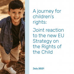 A journey for children's rights: Joint reaction to the new EU Strategy on the Rights of the Child – July 2021