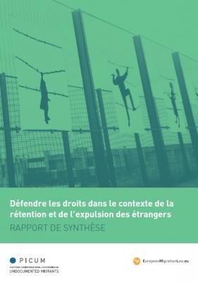 Rapport de synthèse – Défendre les droits dans le contexte de la rétention et de l'expulsion des étrangers – FR