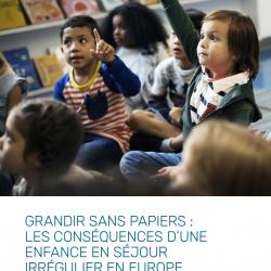 Grandir sans papiers : les conséquences d'une enfance en séjour irrégulier en Europe – March 2021 – FR