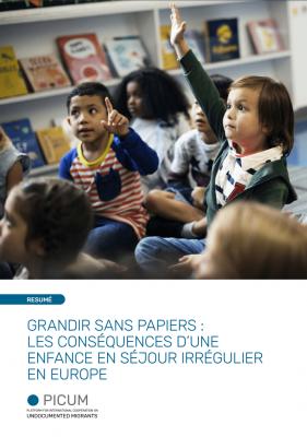 Grandir sans papiers : les conséquences d'une enfance en séjour irrégulier en Europe – Résumé – March 2021 – FR