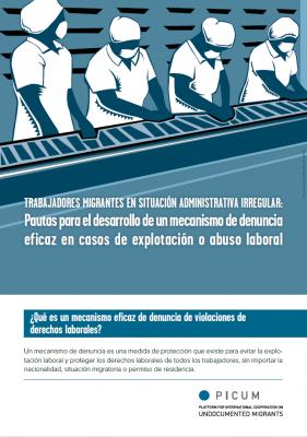 TRABAJADORES MIGRANTES EN SITUACIÓN ADMINISTRATIVA IRREGULAR: Pautas para el desarrollo de un mecanismo de denuncia eficaz en casos de explotación o abuso laboral – ESP