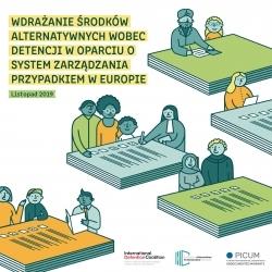 WDRAŻANIE ŚRODKÓW ALTERNATYWNYCH WOBEC DETENCJI W OPARCIU O SYSTEM ZARZĄDZANIA PRZYPADKIEM W EUROPIE – March 2020 – PL