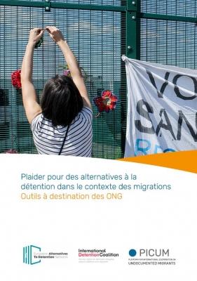 Outils à destination des ONG : plaider pour des alternatives à la detention dans le context des migrations – FR – 2020
