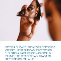 Prever el daño, promover derechos: Conseguir seguridad, protección y justicia para personas con un permiso de residencia y trabajo restringido en la UE – February 2021 – ES