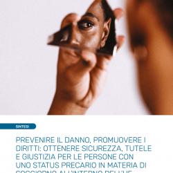 Prevenire il danno, promuovere i diritti: Ottenere sicurezza, tutele e giustizia per le persone con uno status precario in materia di soggiorno all'interno dell'UE – Sintesi – February 2021 – IT