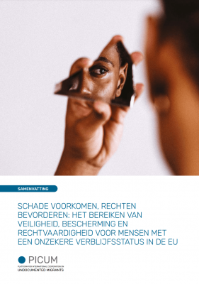 Schade voorkomen, rechten bevorderen: Realiseren van veiligheid, bescherming en rechtvaardigheid voor mensen met een onzekere verblijfsstatus in de EU – Samenvatting – February 2021 – NL