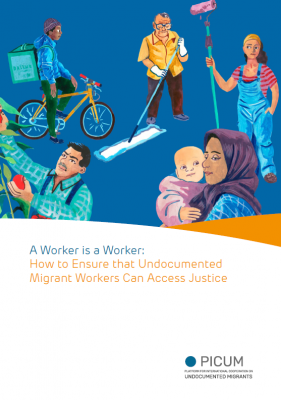 A Worker is a Worker: How to ensure that undocumented migrant workers can access justice – Full Report – EN