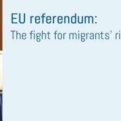 EU referendum: the fight for migrants' rights goes on